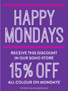 Happy Mondays, Receive This discount in our Soho store 20% off all colour on mondays, valid mondays